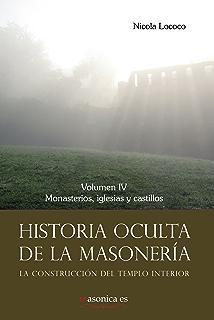 Historia oculta de la masonería IV (AUTORES CONTEMPORÁNEOS nº 100065) (Spanish Edition)