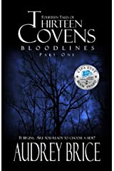 Thirteen Covens: Bloodlines (Part One) (Fourteen Tales of Thirteen Covens) Kindle Edition