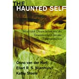 The Haunted Self: Structural Dissociation and the Treatment of Chronic Traumatization (Norton Series on Interpersonal Neurobi