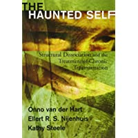 The Haunted Self: Structural Dissociation and the Treatment of Chronic Traumatization (Norton Series on Interpersonal…