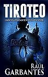 Tiroteo: Una novela policiaca de misterio y suspense