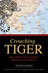 Crouching Tiger: What China's Militarism Means for the World Kindle Edition