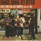 Things Gonna Get Better:Street [Import allemand]