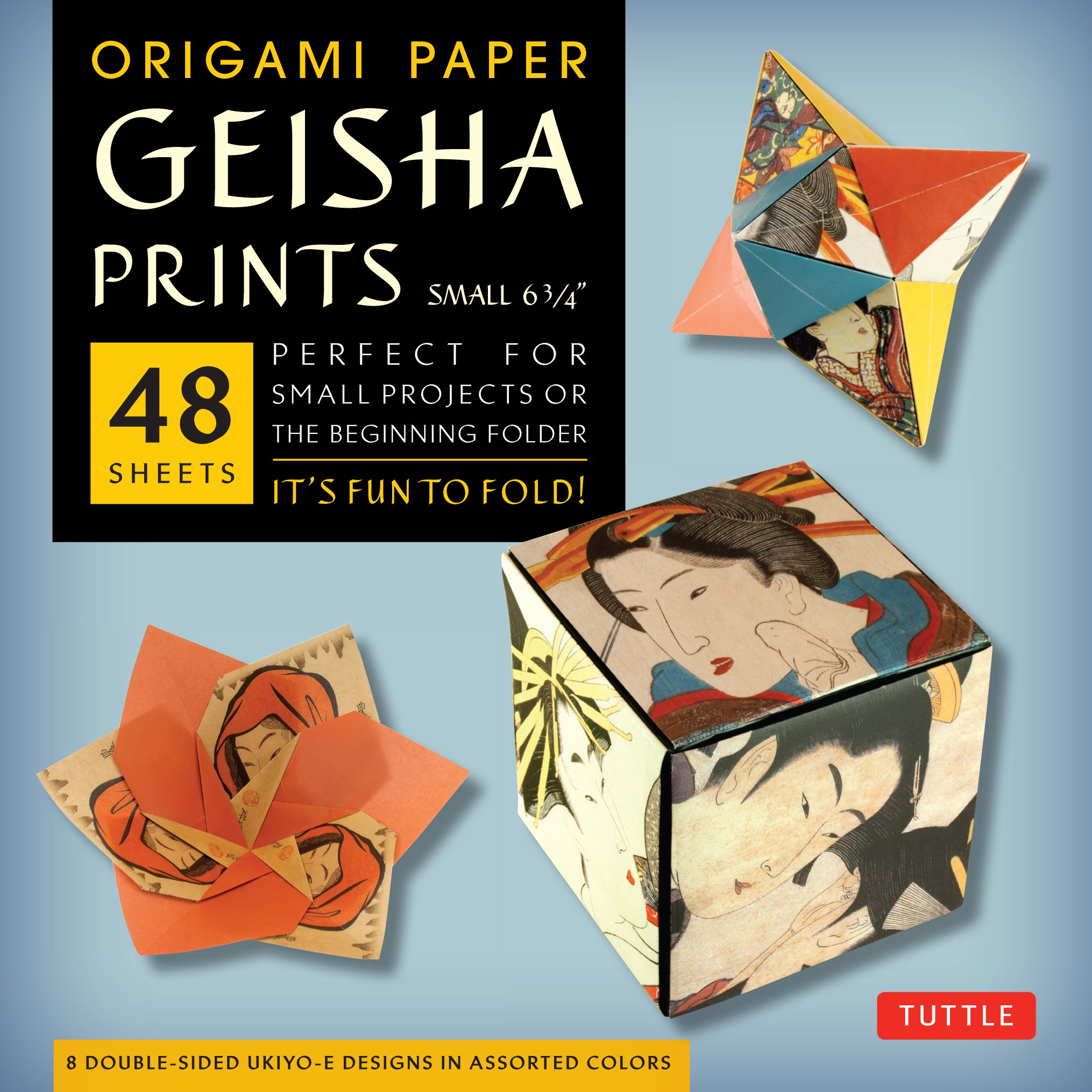"""Origami Paper - Geisha Prints - Small 6 3/4"""" - 48 Sheets: Tuttle Origami Paper: High-Quality Origami Sheets Printed with 8 Different Designs: Instructions for 6 Projects Included pdf epub"""