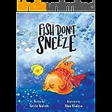 Fish Don't Sneeze