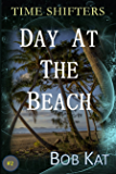 DAY AT THE BEACH: Time Shifters #2 (Time Shifters Romance / Time Travel)