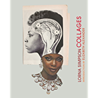 Lorna Simpson Collages: (Art Books, Contemporary Art Books, Collage Art Books) book cover