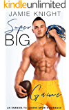 Super Big Game: An Enemies to Lovers Sports Romance (Super in Love Book 4)