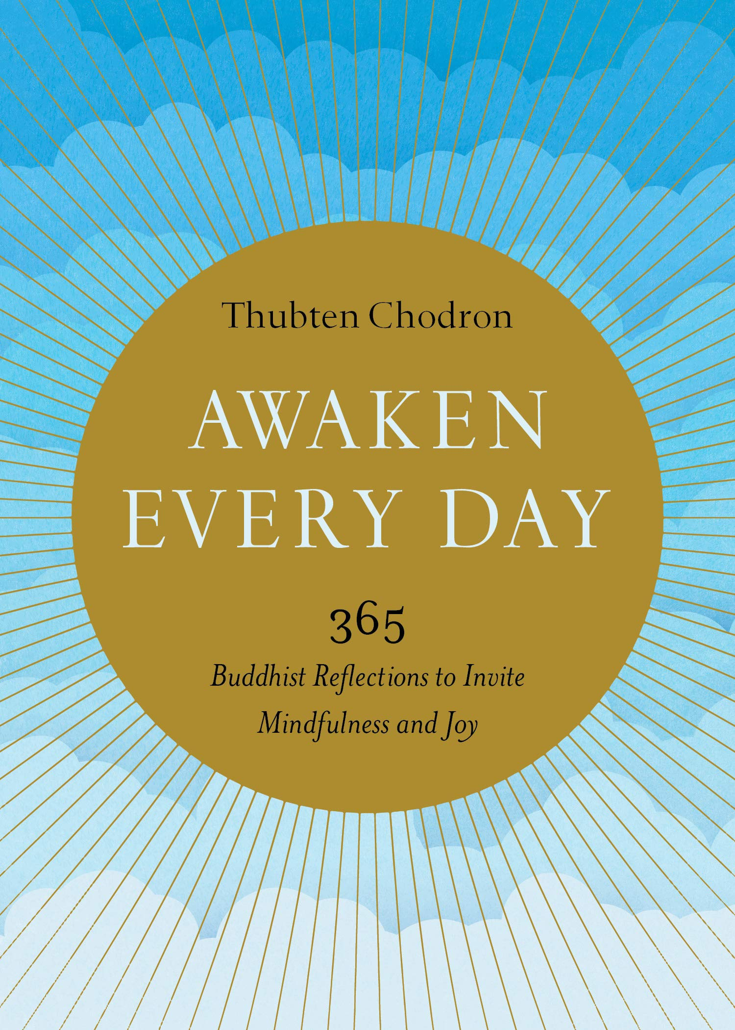 Awaken Every Day 365 Buddhist Reflections To Invite