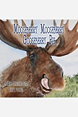 Mooseberry Mooseberry Gooseberry Pie Kindle Edition