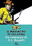 TEX. Il massacro di Goldena (XS Mondadori)