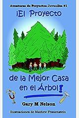 ¡El Proyecto de la Mejor Casa en el Árbol!: Edición Español Latinoamérica (Aventuras de Proyectos Juveniles nº 1) (Spanish Edition) Kindle Edition