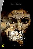 Domina tenebris (Black & Yellow)