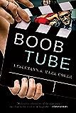 Boob Tube (a soap opera novel)