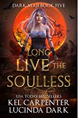 Long Live the Soulless (Dark Maji Book 5) Kindle Edition