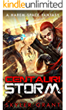 Centauri Storm: A Harem Space Fantasy (Centauri Bliss Book 5)