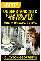 INTP: Understanding & Relating with the Logician (MBTI Personality Types) Kindle Edition