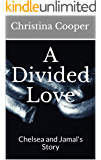 A Divided Love: Chelsea and Jamal's Story