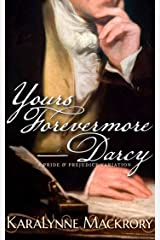 Yours Forevermore, Darcy: A Pride & Prejudice Variation Kindle Edition