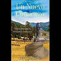 Un Nuevo Comienzo (Novela Cristiana de Romance