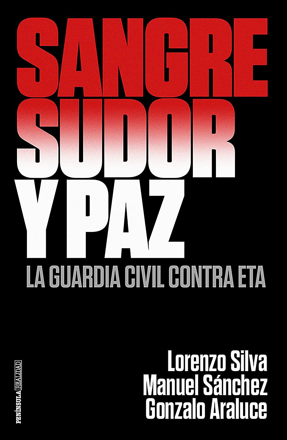 Sangre, sudor y paz: La Guardia Civil contra ETA eBook: Silva ...