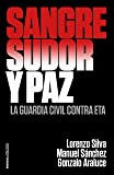Sangre, sudor y paz: La Guardia Civil contra ETA (REALIDAD)