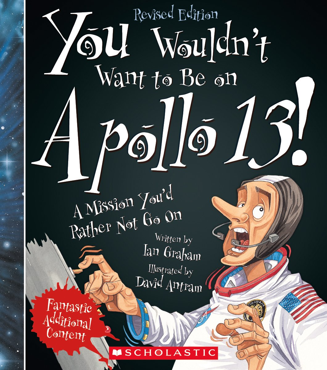 You Wouldn't Want to Be on Apollo 13!: A Mission You'd Rather Not Go on pdf epub