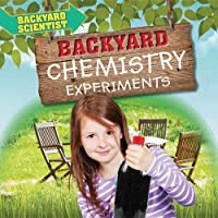 Backyard Chemistry Experiments (Backyard