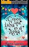 Como una luna en el agua (Spanish Edition)
