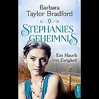 Stephanies Geheimnis - Ein Hauch von Ewigkeit (Starke Frauen, große Liebesgeschichten) (German Edition)
