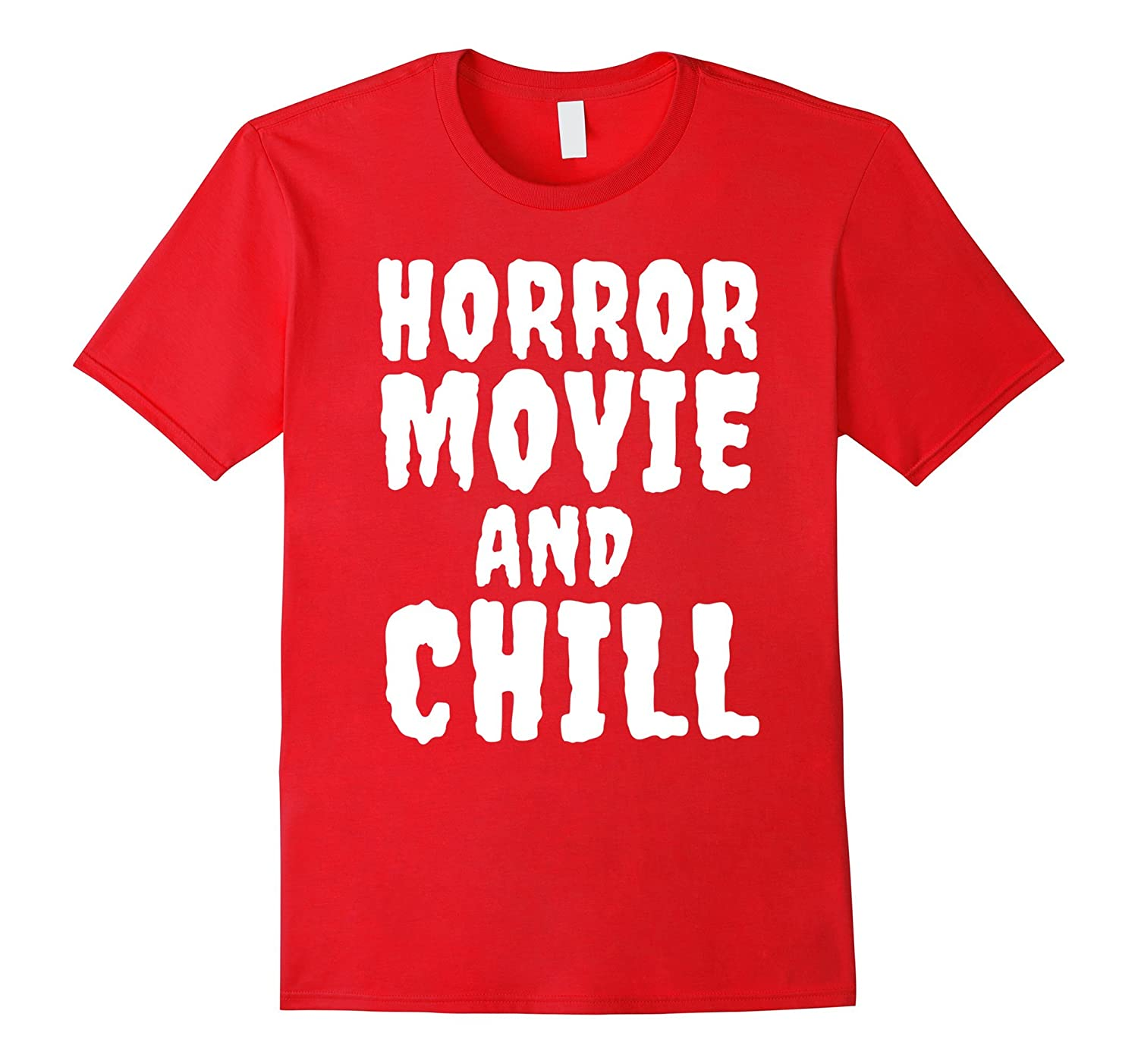 Horror Movie and Chill Scary Halloween T-Shirt-FL