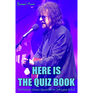 Here Is The Quiz Book: 100 Multiple-Choice Questions on Jeff Lynne & ELO