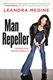 Man Repeller: Seeking Love. Finding Overalls. (English Edition)