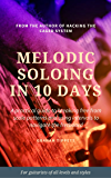 Melodic Soloing in 10 Days (English Edition)