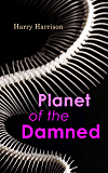 Planet of the Damned: Sci-Fi Novel