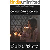 Never Say Never: A Pride and Prejudice Intimate (English Edition)
