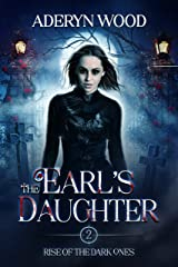 The Earl's Daughter (Rise of the Dark Ones Trilogy Book 2) Kindle Edition