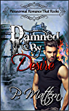 Paranormal Romance That Rocks: Damned by Desire