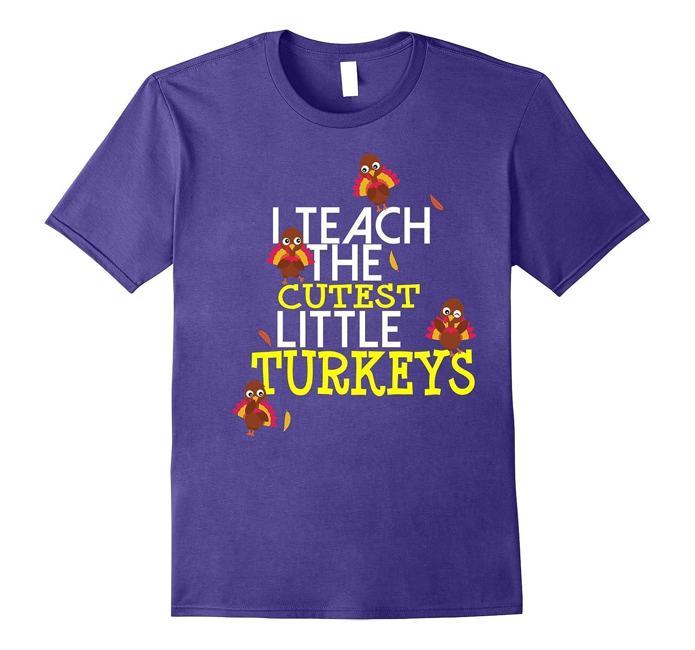 Cutest Little Turkeys Teacher T-Shirt Thanksgiving Fall Gift-FL