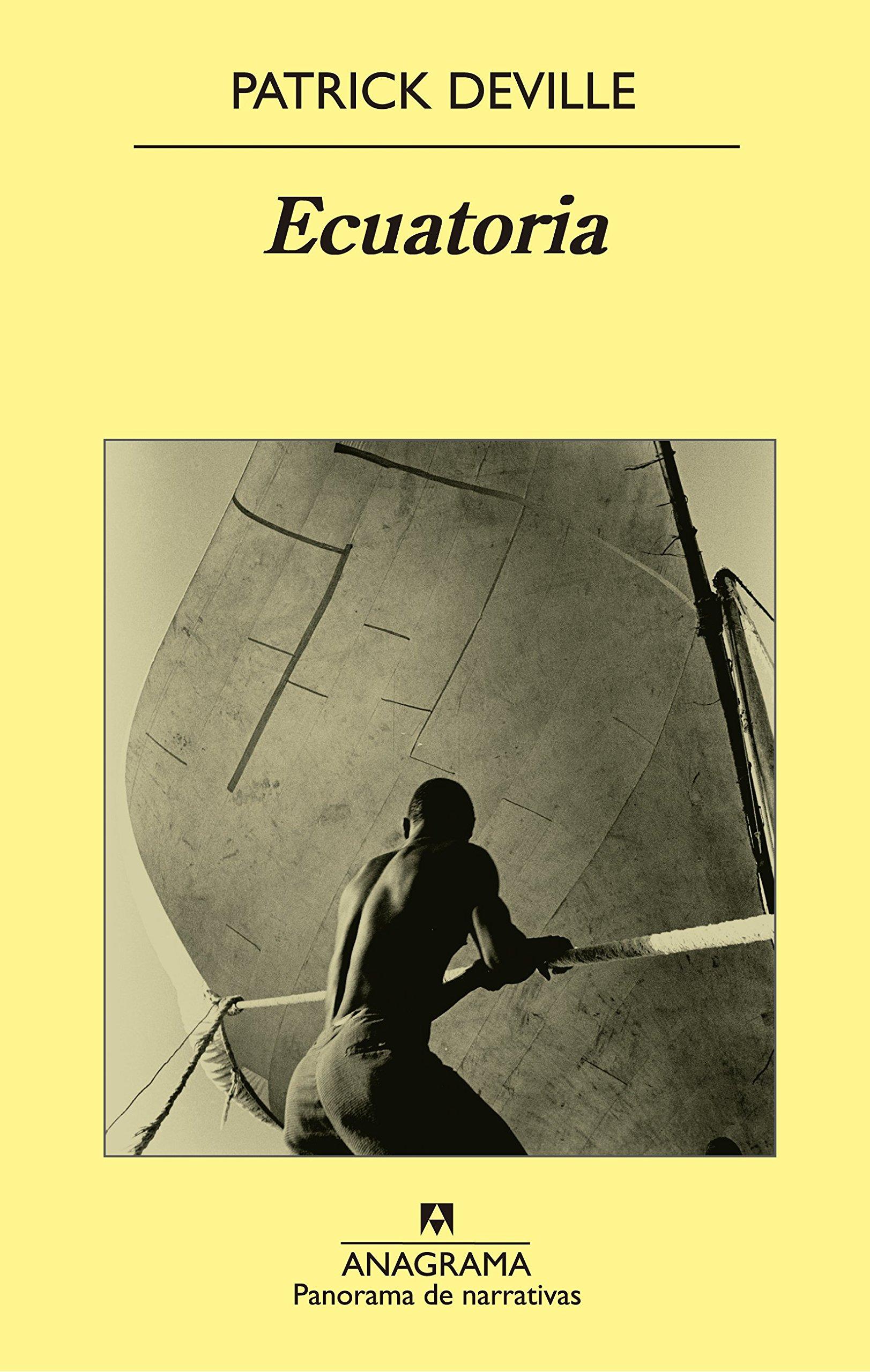 Ecuatoria (Panorama de narrativas): Amazon.es: Patrick Deville, José Manuel Fajardo González: Libros