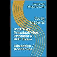KVS/NVS Principal/Vice Principal &  PGT Exam  Education / Academics: Study Material (Excellence Brings Success Series Book 28)