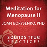 Meditation for Menopause, Volume 2: Meeting Your Wisdom Self