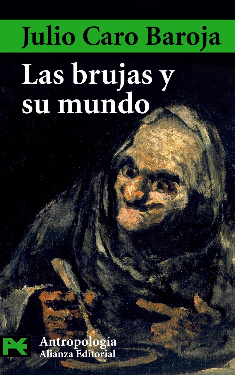 Las brujas y su mundo El Libro De Bolsillo - Ciencias Sociales: Amazon.es: Caro Baroja, Julio, Flores Arroyuelo, Francisco J.: Libros
