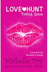Love Hunt: Dating Game: A Kiss and Email Romantic Comedy (Ladies who hunt Book 1) Kindle Edition