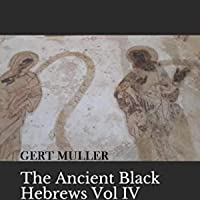 The Ancient Black Hebrews Vol IV (B & W): The Cover Up
