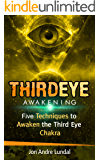 Third Eye Awakening: 5 Techniques to Awaken the Third Eye Chakra