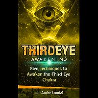 Third Eye Awakening: 5 Techniques to Awaken the Third Eye Chakra