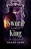 Sword of the King (Dance with the Devil Book 5)