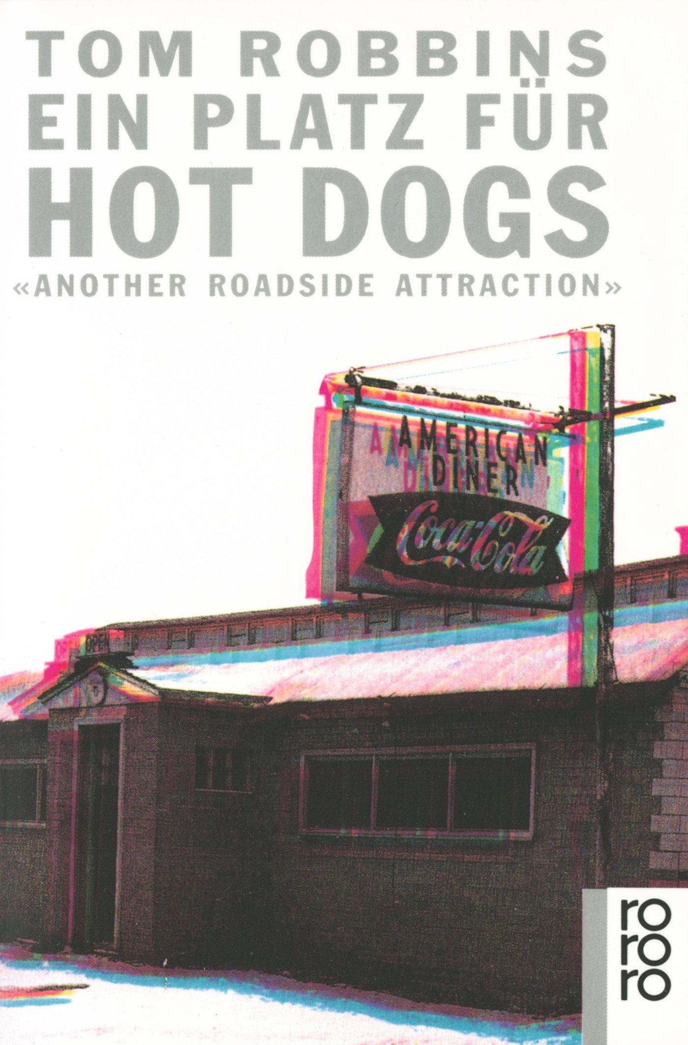Ein Platz für Hot Dogs: Another Roadside Attraction