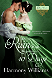 How To Ruin Your Reputation in 10 Days (Ladies of Passion Book 2)